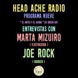 Head Ache Radio : Programa 9 -  Entrevistas con Marta Mizuiro (Ilustradora) y Joe Rock (Booker)