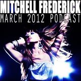 Mitchell Frederick - March 2012 Podcast