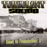 TURBULENT SOUND***BACK TO FOUNDATION 2***