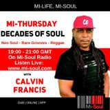 Decades Of Soul / Calvin Francis / Mi-Soul Radio /  Thu 7pm - 9pm / 18-04-2019