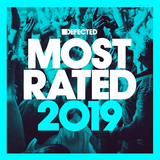 Various - Defected Presents Most Rated 2019 Mix 2 (Continuous Mix)
