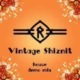 Vintage Shiznit (house demo mix)
