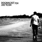 Dogmacast 034 - Joe Tejsh