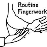 Routine Fingerwork