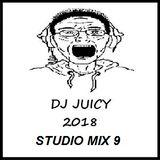 DJ JUICY (2018 STUDIO MIX 9)