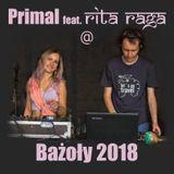 Primal feat Rita Raga live vocal @ Bazoly Open Air 2018 (Secret location in Silesia, 28-07-2018)