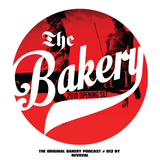 THE ORIGINAL BAKERY PODCAST # 012 BY REVIVAL