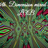 4th. Dimension mixed by LOB