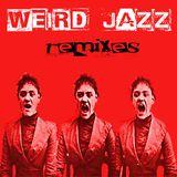Weird Jazz: Remixes