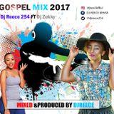 GOSPEL MIX 2017 (djreece254 ft djzekky)