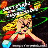 Sour Drops and Sugar Cubes - Messengers of Neo Psychedelia #03