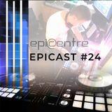 EPICENTRE - EPICAST #24