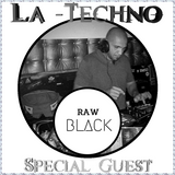 La Techno by CiscoYeah Episodio 34 Special Guest Raw Black