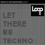 LOOP 07 @ HOMECLUB - Josh M