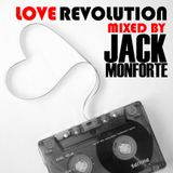 Love Revolution mixed by: Jack Monforte