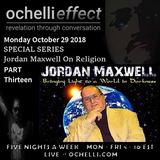 Ochelli Effect 10-29-2018 Jordan Maxwell