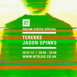 Dream States Special w/ Terekke & Jason Spinks - 26th July 2014