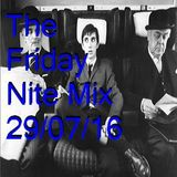 The Friday Nite Mix 29/07/16