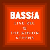 BASSiA Live Rec @ The Albion, Athens