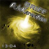 Griff - ReInKarmation 13-04