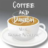 Coffee & Danish with Richard Mccallum episode 6