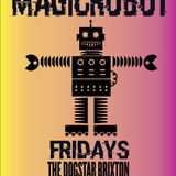 Friday Magic Robot Mixtape - Live at the Dogstar Brixton 10pm-4am www.dogstarbrixton.com #Brixton