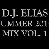 DJ Elias - Summer 2015 Mix Vol.1