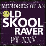 Memories Of An Oldskool Raver Pt XXV
