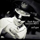 Dark Raum : session #011 anType (russia)