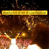 Elyella live dj set @Low Festival 2014