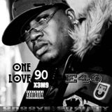One Love 90 ft E40