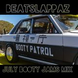 Beatslappaz - July Booty Jams Mix