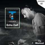 Techno Connection People - EP 45 (Featuring - Echo Daft)