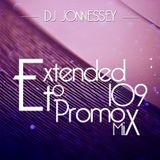 DJ JONNESSEY - EXTENDED TO PROMO SET MIX 109