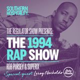 The Regulator Show - 'The 1994 Rap Show' - Rob Pursey & Superix + special guest Leroy Nockolds