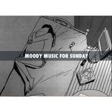 LA PLAYLIST D'UN DIMANCHE TOUT POURRI #24 (moody music for Sunday)