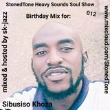 StonedTone Heavy Sounds Soul Show 012 (Birthday Mix for: Sibusiso Khoza) [Mixed & Hosted By SK-Jazz]