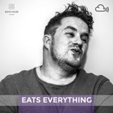 SOHO HOUSE MUSIC / 005: EATS EVERYTHING
