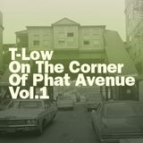 T-Low - On The Corner Of Phat Avenue Vol.1