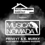 Priveyt & K. Murky - Bass Habitat - Streaming Session 02/02/2018