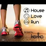 SETLIST HOUSE - LOVE - RUN (VOL. 1) - Mixed by Kekka DJ