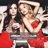 URBAN BITCH CLUB - CLUB TOUR PODCAST - Vol.6 JANURA 2K16