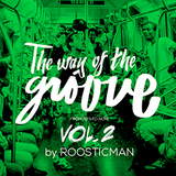 The Way of the Groove , Vol 2 by Roosticman - Funk - Soul - Dancefloors