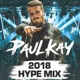 2018 HYPE MIX   HIPHOP - GRIME - BASSLINE - UK RAP - HOUSE - GARAGE - D&B   @PAULKAYOFFICIAL