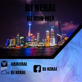 DJ Kerai - 10 Min Mix