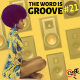 THE WORD IS GROOVE #21 (Radio RapTZ)