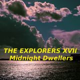 The Explorers XVII Midnight Dwellers
