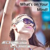 Set Diego Luiz - What's on Your Mind!