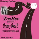 TeeBee presents Groovy Soul 2 22nd May 2017