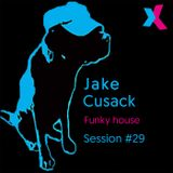 Jake Cusack - Funky house - October - Session 29